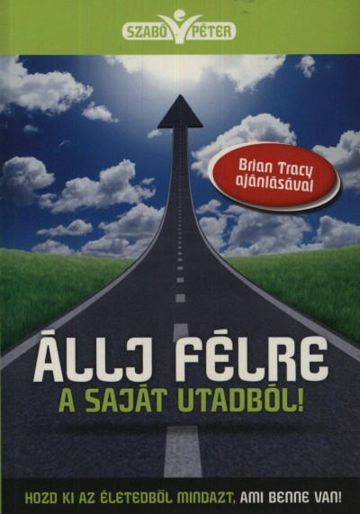 Szabó Péter - Állj félre a saját utadból