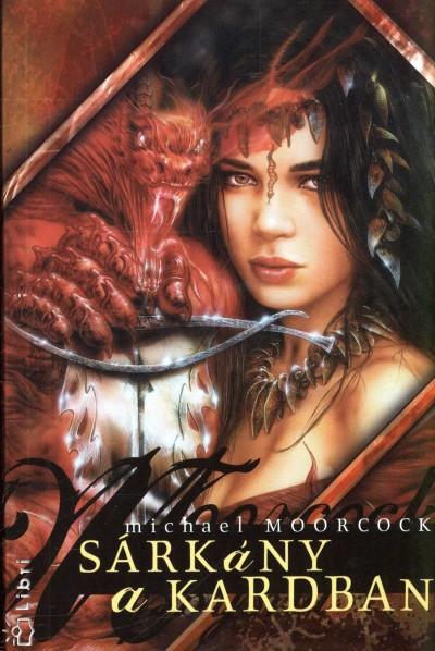 Michael Moorcock - Sárkány a kardban