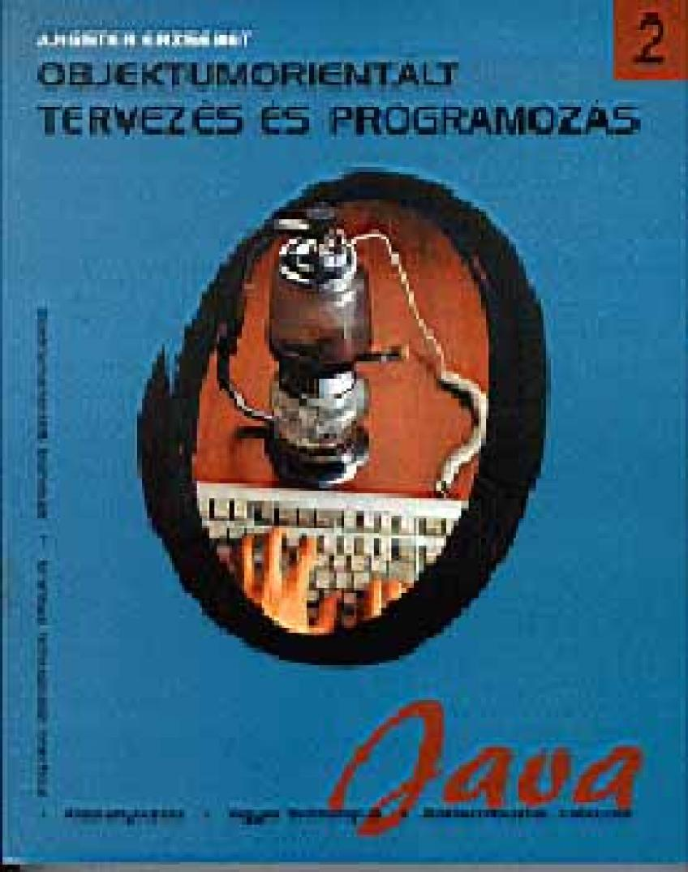 Angster Erzsébet - Objektumorientált Tervezés és Programozás JAVA I-II. kötet