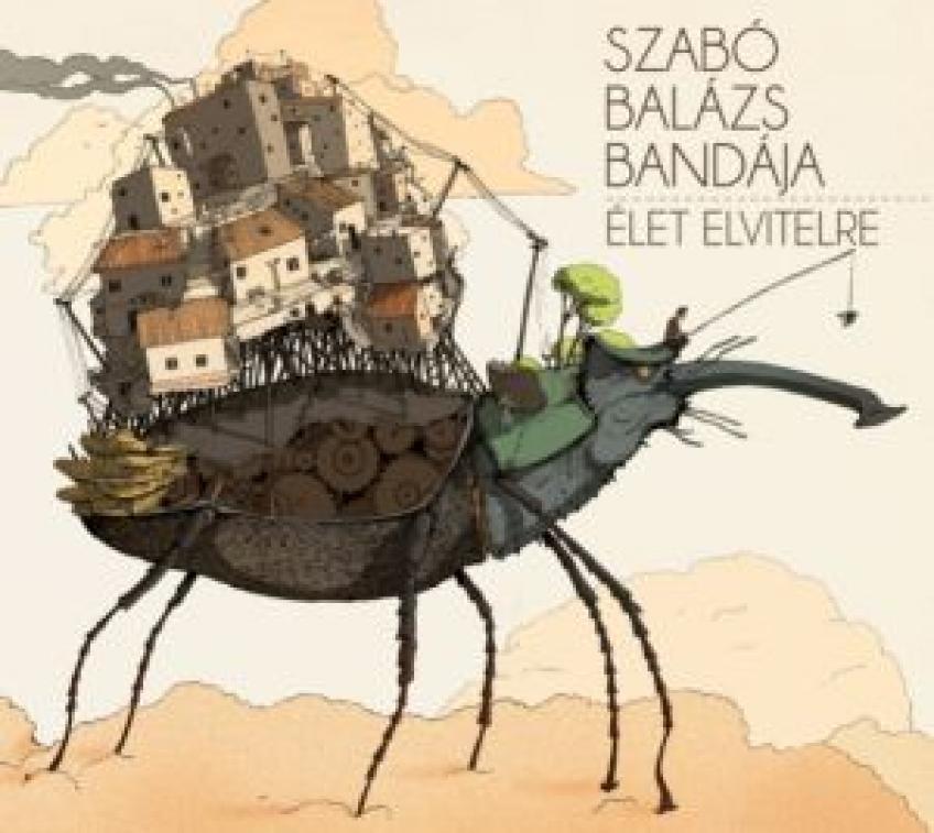 Szabó Balázs Bandája - Élet elvitelre