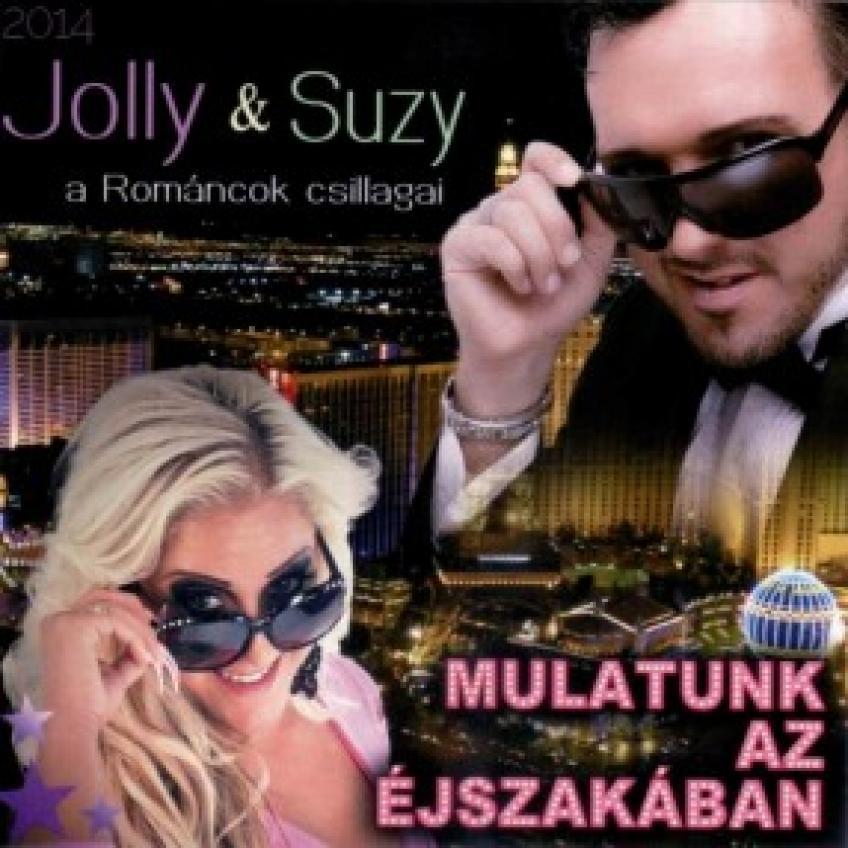 Jolly & Suzy - Mulatunk Az Éjszakában