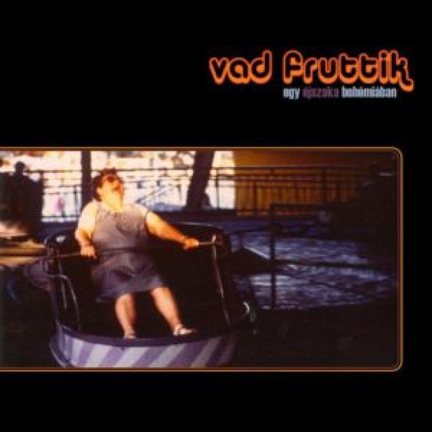 Vad Fruttik - Egy éjszaka bohémiában