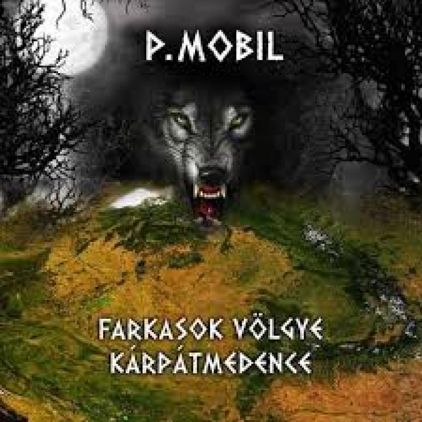 P.Mobil - Farkasok Völgye  Kárpát-medence (2014)