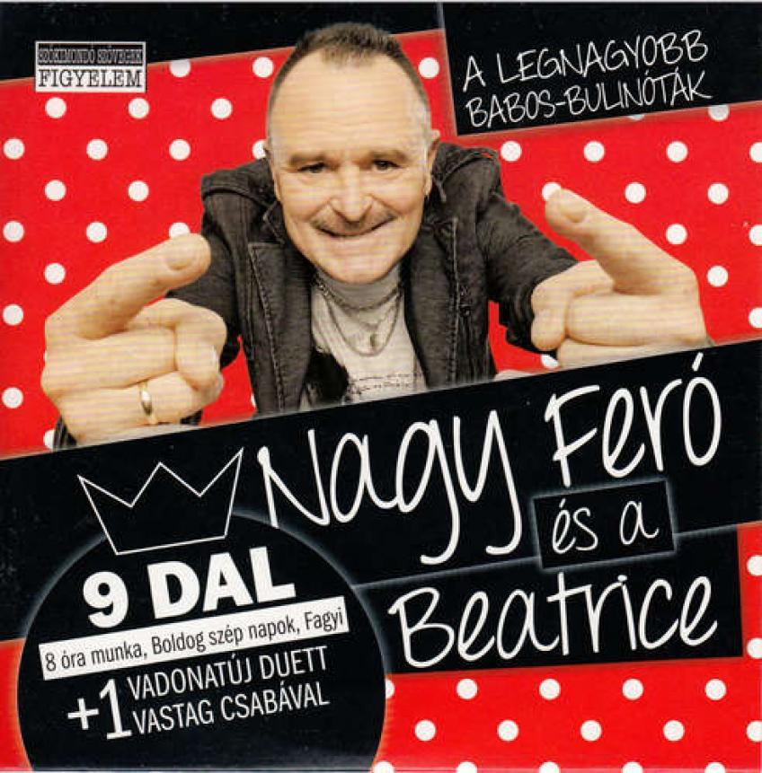 Nagy Feró és a Beatrice - A legnagyobb babos-bulinóták (2013)[FLAC] - Naftamusic