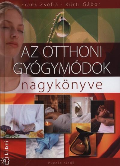 Frank Zsófia, Kürti Gábor - Az otthoni gyógymódok nagykönyve