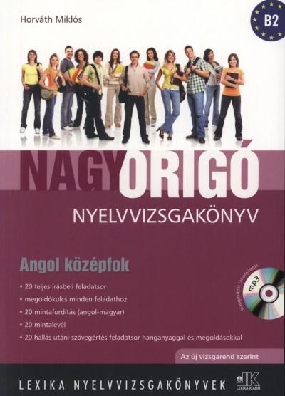 Horváth Miklós - Nagy Origó nyelvvizsgakönyv - Angol középfok