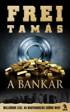 Frei Tamás - A Bankár