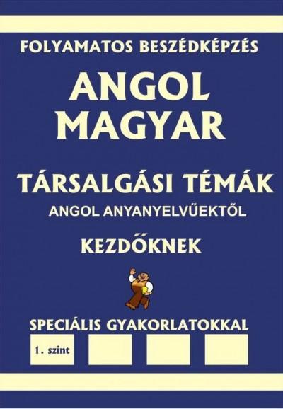 Dr. Pavlenko Alexander - Angol-magyar társalgási témák angol anyanyelvűektől - 1. szint - Kezdőknek...