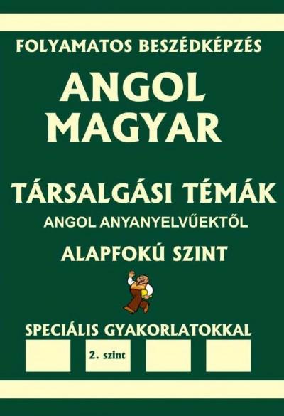 Dr. Pavlenko Alexander - Angol-magyar társalgási témák angol anyanyelvűektől - 2. szint - Alapfokú...