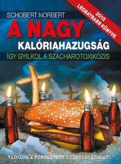 Schobert Norbert - A nagy kalóriahazugság