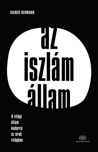 Hermann Rainer - Az Iszlám Állam