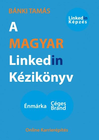 Bánki Tamás - A magyar Linkedin kézikönyv