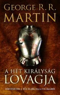George R. R. Martin - A Hét Királyság lovagja
