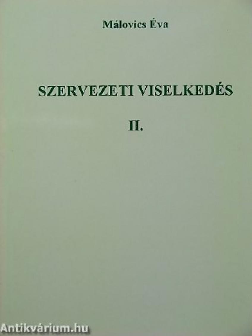 Málovics Éva - Szervezeti viselkedés II.