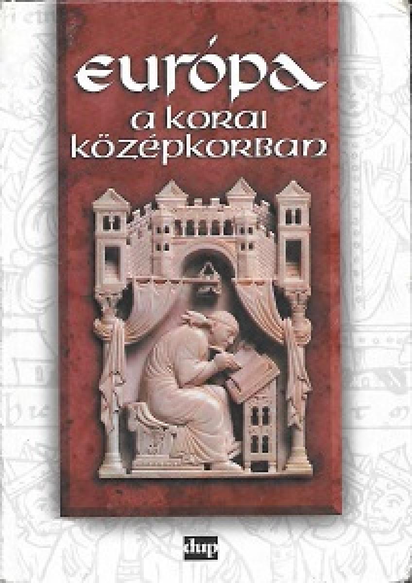 Various Authors - Európa a korai középkorban