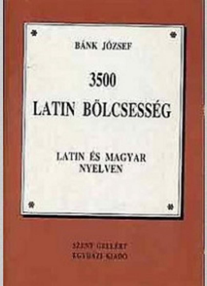 Bánk József - 3500 Latin Bölcsesség