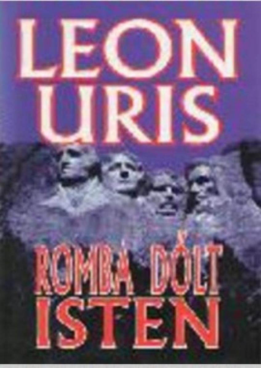 Leon Uris - Romba dőlt Isten