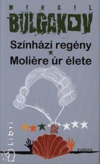 Mihail Bulgakov - Molière úr élete