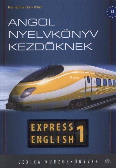 Némethné Dr. Hock Ildikó - Express English 1. - Angol nyelvkönyv kezdőknek