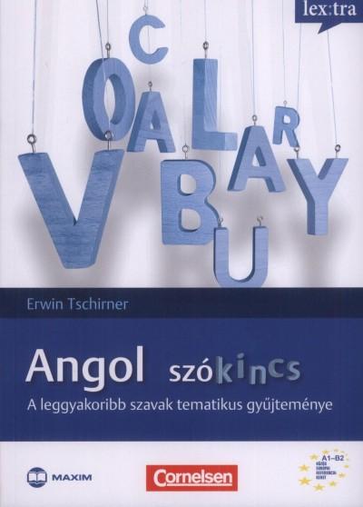 Erwin Tschirner - Angol szókincs - A leggyakoribb szavak tematikus gyűjteménye