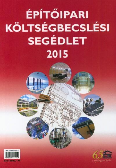 Various Authors - Építőipari költségbecslési segédlet 2015