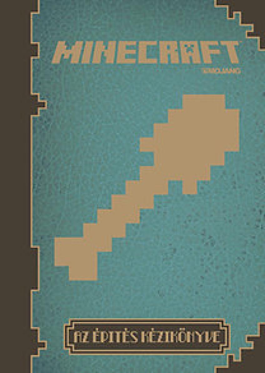 Matthew Needler - Minecraft - Az építés kézikönyve