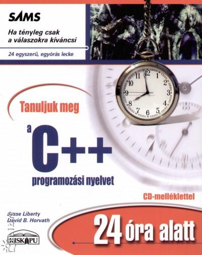 David B. Horvath, Jesse Liberty - Tanuljuk meg a C++ programozási nyelvet 24 óra alatt