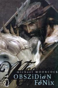 Michael Moorcock - Obszidián Főnix