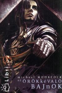 Michael Moorcock - Az örökkévaló bajnok