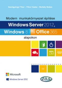 VA - Modern munkakörnyezet építése Windows Server 2012, Windows 8 és Office 365 alapokon