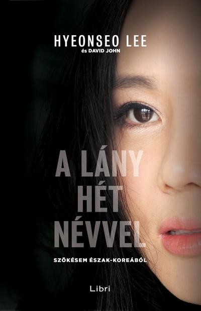 Hyeonseo Lee - A lány hét névvel