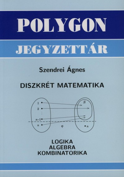 Szendrei Ágnes - Diszkrét Matematika