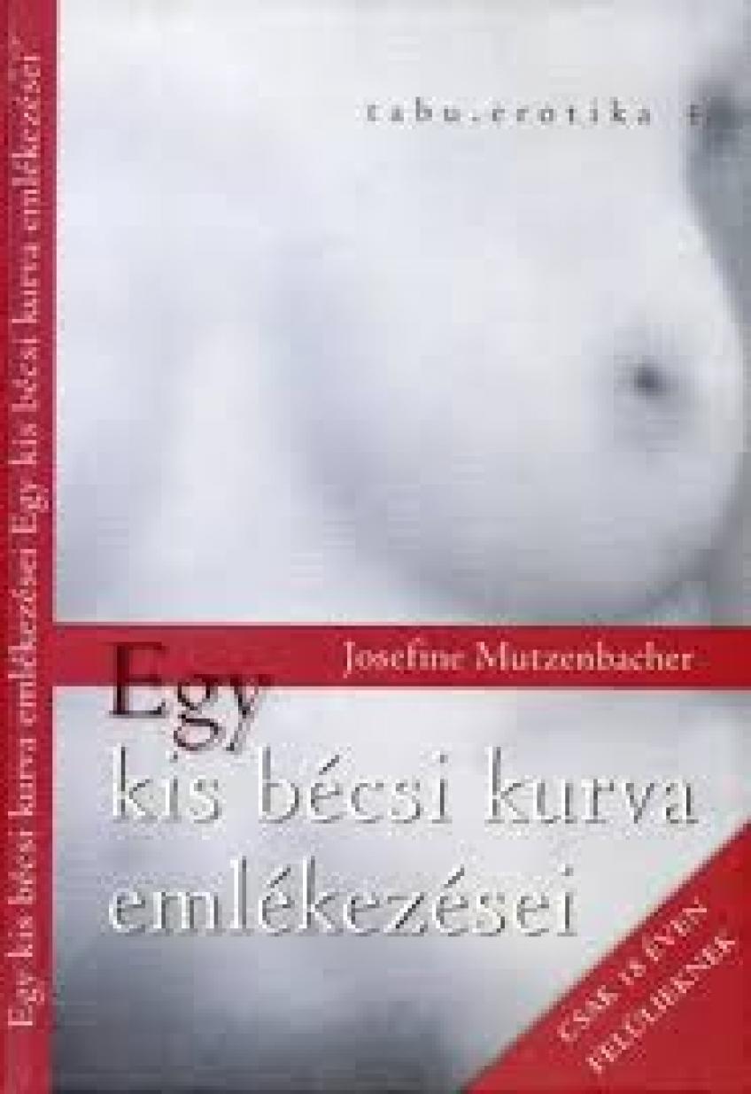 Josefine Mutzenbacher - Egy kis bécsi kurva emlékezései