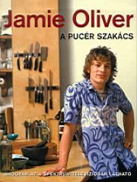 Jamie Oliver - A pucér szakács