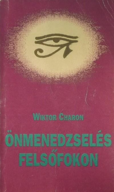 Wictor Charon - Önmenedzselés felsőfokon