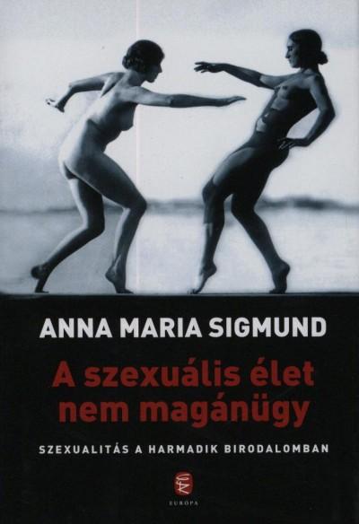 Anna Maria Sigmund - A szexuális élet nem magánügy
