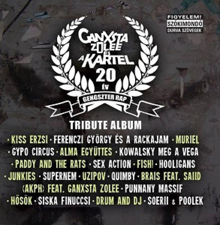 Ganxsta Zolee és a Kartel - 20 Év Gengszter Rap Tribute