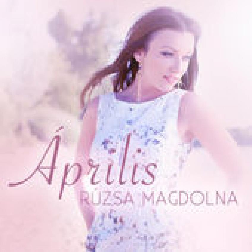 Rúzsa Magdolna - Április - Single