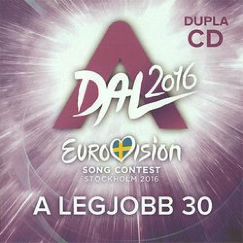 VA - A Dal 2016 - Eurovision Song Contest Stockholm 2016 - A legjobb 30