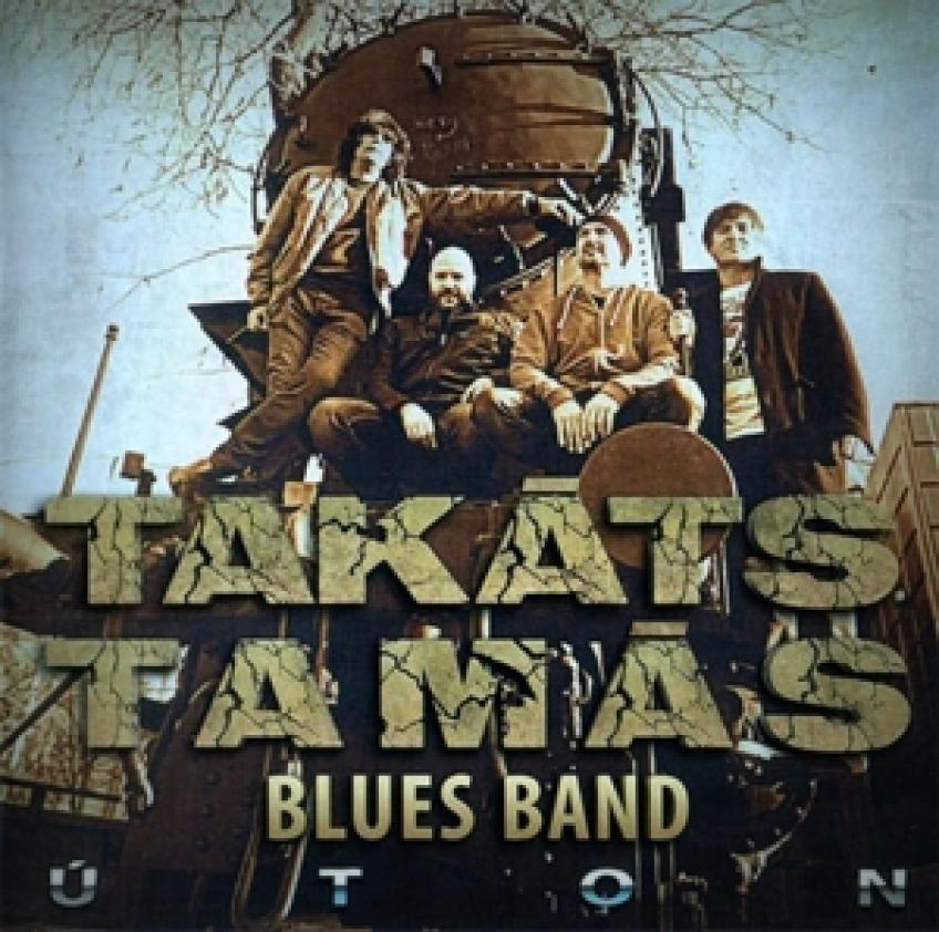 Takáts Tamás Blues Band - Úton