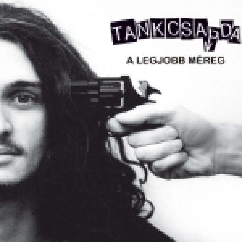 Tankcsapda - A Legjobb Méreg