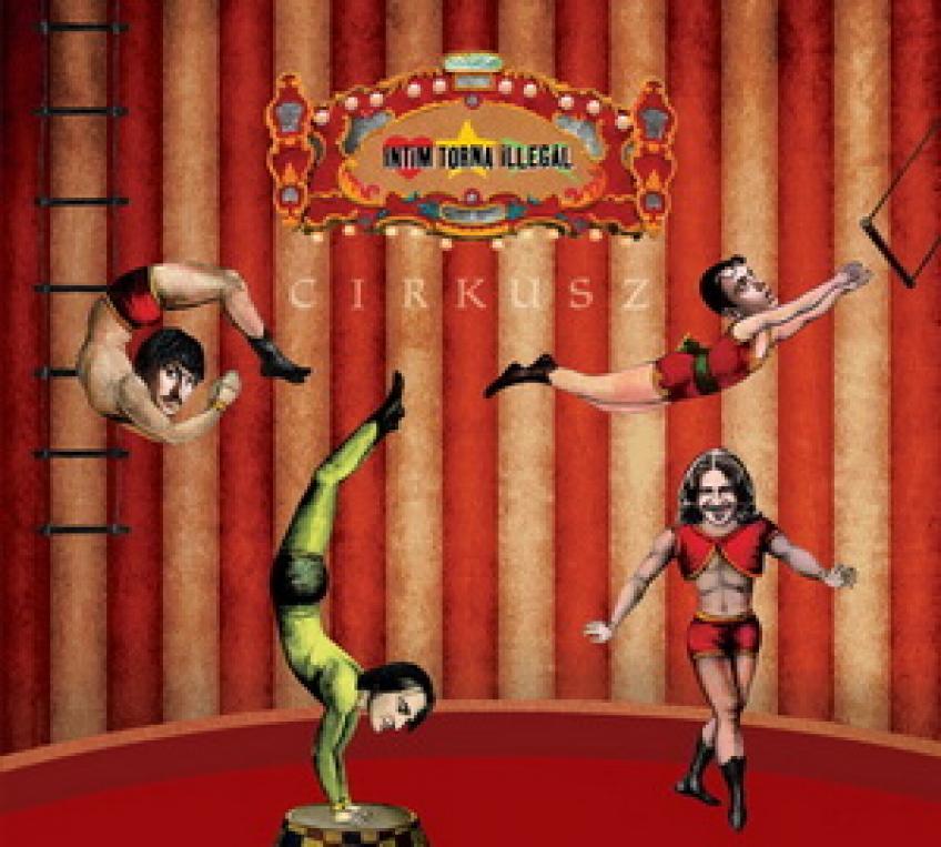 Intim Torna Illegál - Cirkusz