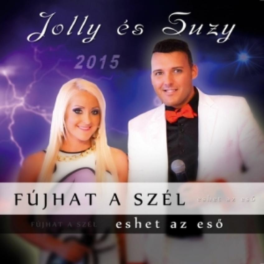 Jolly és Suzy - Fújhat a szél eshet az eső