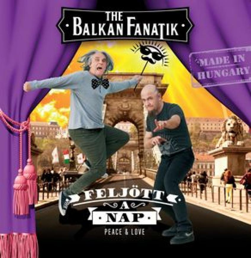Balkan Fanatik - Feljött a nap