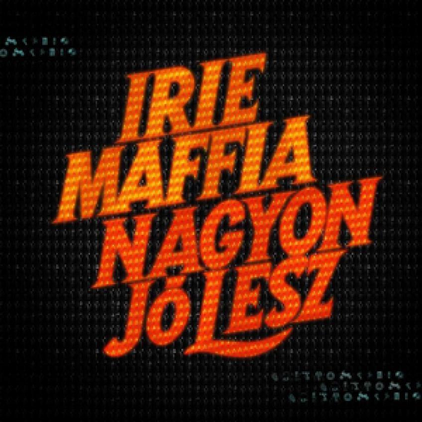 Irie Maffia - Nagyon Jó Lesz