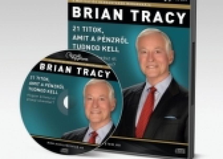 Brian Tracy - 21 titok, amit a pénzről tudnod kell