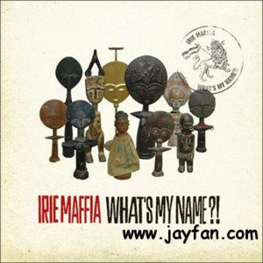 Irie Maffia - What's my name