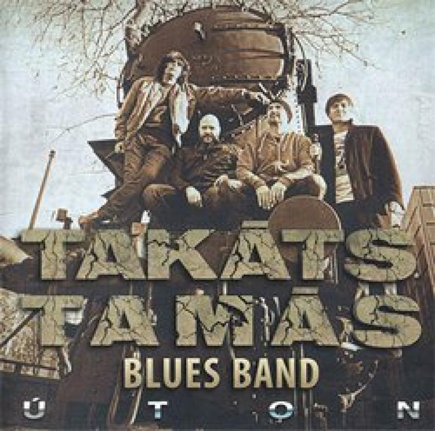 Takáts Tamás Blues Band - Úton (2016)[FLAC] - Naftamusic