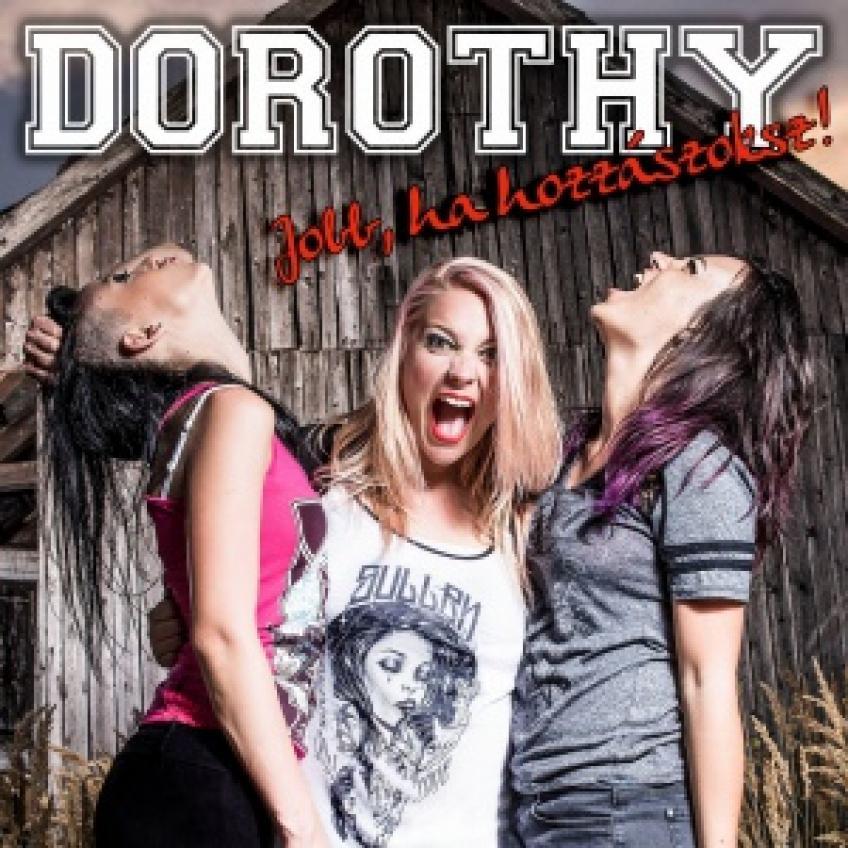 Dorothy - Jobb, ha hozzászoksz!