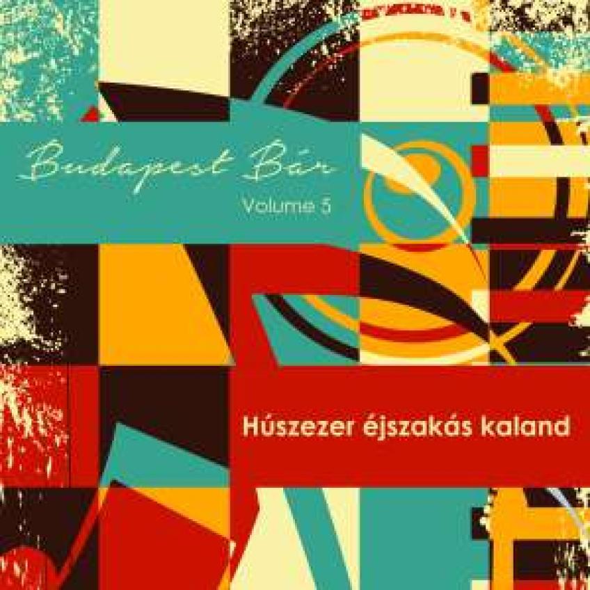 Budapest Bár - Húszezer éjszakás kaland